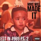 Mike Will Made It