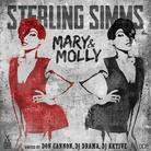 Sterling Simms - Mary & Molly (Hosted by Don Cannon, DJ Drama & DJ Aktive)