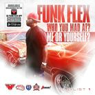 Funkmaster Flex - Who You Mad At?Me Or Yourself?P. 1