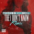 Migos - They Don't Know (Remix) Feat. Rico Love