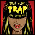 $hut Your Trap (Prod. By Curtiss King)