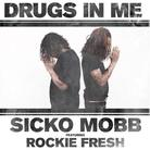 Sicko Mobb - Drugs In Me Feat. Rockie Fresh