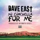 Dave East - No Coachella For Me