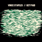 Vince Staples - Get Paid Feat. Desi Mo