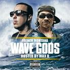 Wave Gods (Hosted By Max B)