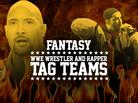 Fantasy WWE Wrestler & Rapper Tag Teams