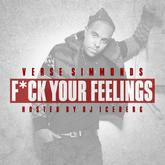Verse Simmonds - Fuck Your Feelings