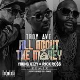 Troy Ave - All About The Money (Remix) Feat. Jeezy & Rick Ross
