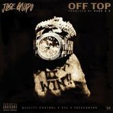 Jose Guapo - Off Top