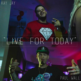 Kay Jay - Live For Today Feat. Paul Wall