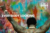 """Gucci Mane's """"Everybody Looking"""" (Review)"""