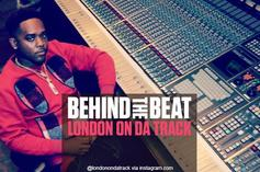 Behind The Beat: London On Da Track
