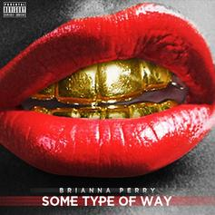Some Type Of Way (Freestyle)