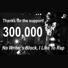 No Writer's Block I Like To Rap