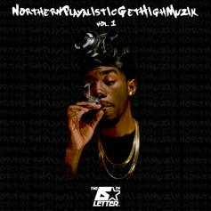 NorthernPlayalisticGetHighMuzik Vol. 1 (Prod. By Raz Fresco)