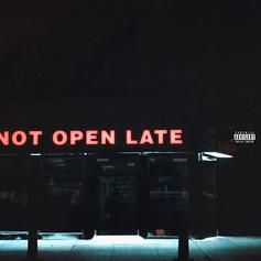 Not Open Late