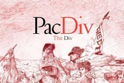 """Tracklist for Pac Div's """"The Div"""" Revealed"""