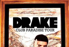 "Drake Announces ""The Club Paradise"" Tour Dates"
