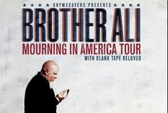 """Brother Ali Announces """"Mourning In America And Dreaming In Color"""" Tour Dates"""