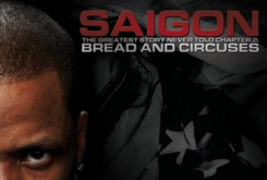"""Full Album Stream Of Saigon's """"The Greatest Story Never Told Chapter 2:  Bread And Circuses"""""""