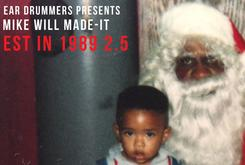 """Mike WiLL Made It Dropping """"Est In 1989 2.5"""" This Christmas"""