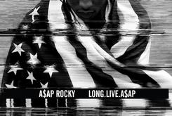 """Tracklist Revealed For A$AP Rocky's """"Long.Live.A$AP"""" [Updated: Official Tracklist]"""