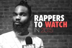 Rappers To Watch In 2015