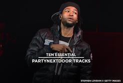 10 Essential PARTYNEXTDOOR Tracks