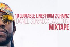 "10 Quotable Lines From 2 Chainz' ""Daniel Son; Necklace Don"" Mixtape"