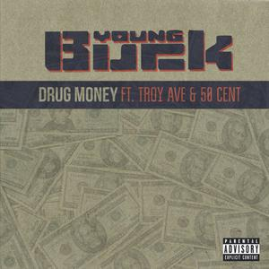 young buck   drug money feat troy ave amp 50 cent stream amp listen