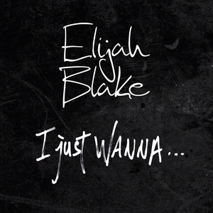 "Elijah Blake - ""I Just Wanna..."""