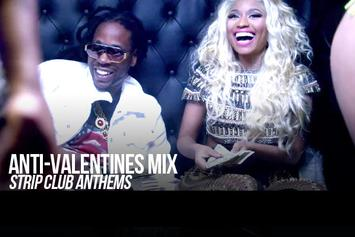 Anti-Valentine's Mix: Strip Club Anthems