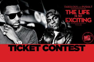 "Fabolous and Pusha-T ""The Life Is So Exciting"" Tour Ticket Giveaway"