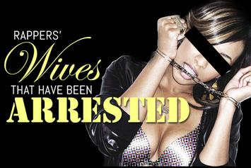 Rappers' Wives That Have Been Arrested