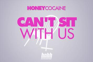 """Honey Cocaine """"Can't Sit With Us (Lyric Video)"""" Video"""