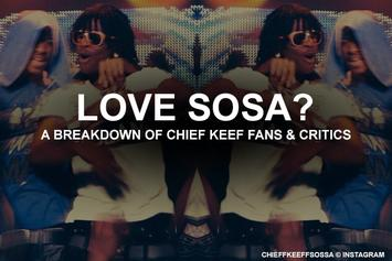 Love Sosa? A Breakdown Of Chief Keef Fans & Critics