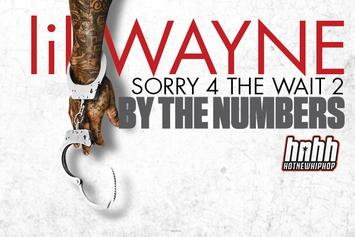 "Lil Wayne's ""Sorry 4 The Wait 2"" By The Numbers"
