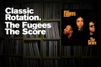 "Classic Rotation: The Fugees ""The Score"""