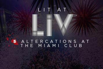 Lit At LIV: 5 Altercations At The Miami Club