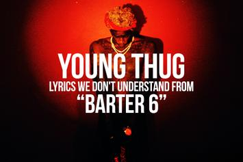 """Young Thug Lyrics We Don't Understand From """"Barter 6"""""""