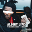 Mozzy - All My Life Feat. Magnolia Chop & E Mozzy